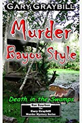 Murder: Bayou Style: Death in the Swamps Paperback