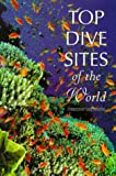 Top Dive Sites of the World (English and Spanish Edition)