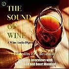 The Sound of Wine: A Wine Audio Digest Radio/TV von Eric Brotman Gesprochen von: Julia Child, Robert Mondavi