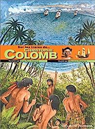 Sur les traces de... Christophe Colomb par Jean-Paul Duviols