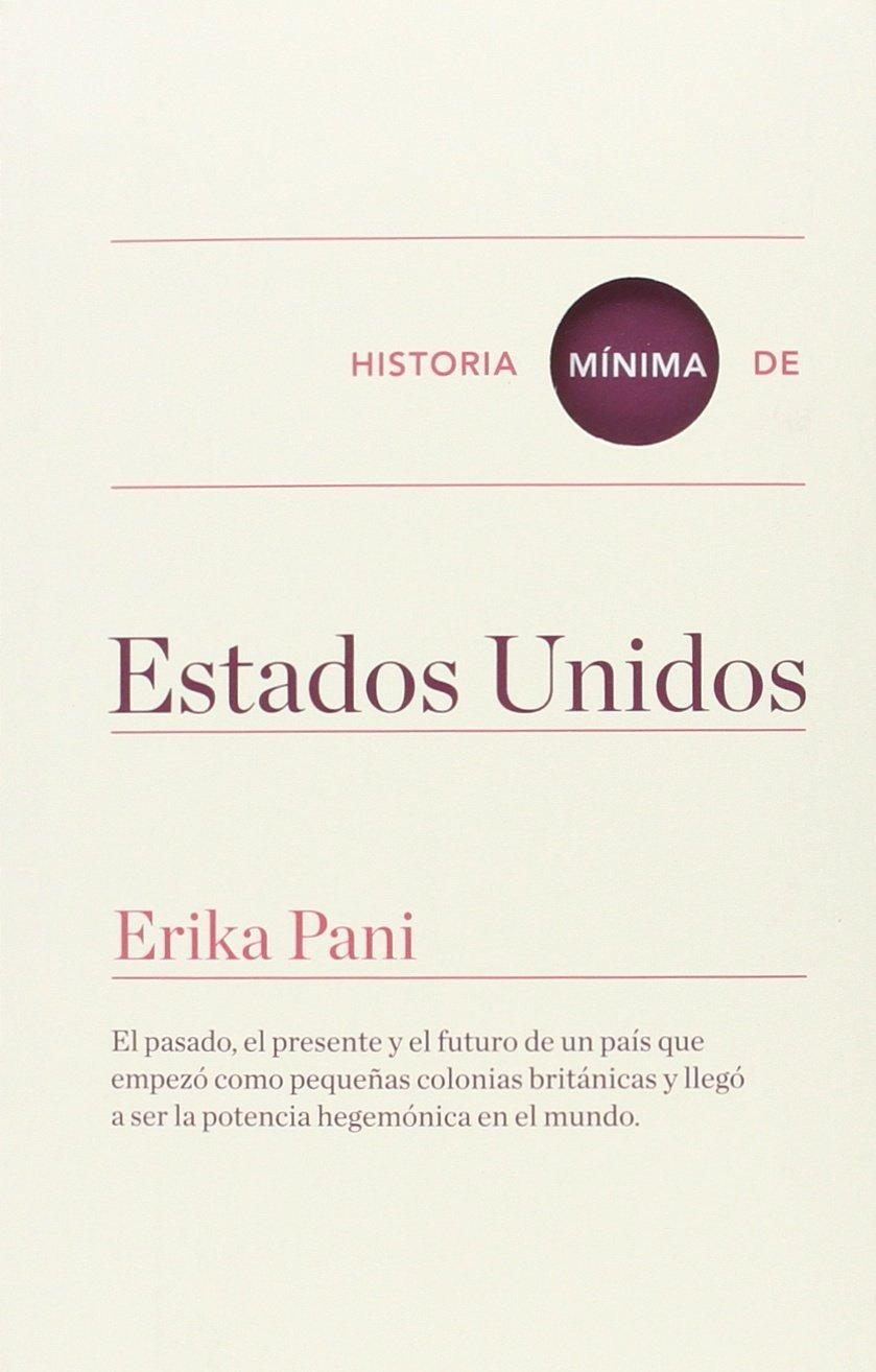Historia mínima de Estados Unidos (Spanish Edition): Erika Pani, Turner: 9788416354108: Amazon.com: Books