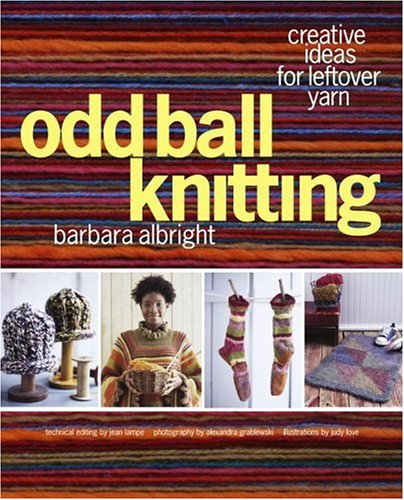 Knitting Felted Hats (Odd Ball Knitting: Creative Ideas for Leftover Yarn)