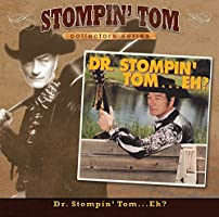 Collectors Series: Dr. Stompin' Tom...Eh?