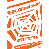 Webinars: A Cookbook for Educators (English Edition)