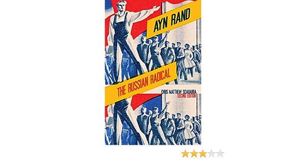 Ayn Rand The Russian Radical By Chris Matthew Sciabarra
