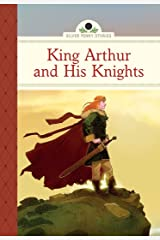 King Arthur and His Knights (Silver Penny Stories) Hardcover