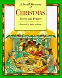 A Small Treasury of Christmas Poems and Prayers, Susan Spellman, 1563976803