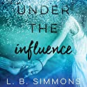 Under the Influence Audiobook by L. B. Simmons Narrated by Joe Arden, Maxine Mitchell