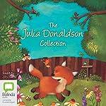 The Julia Donaldson Collection   Julia Donaldson