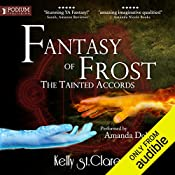 Fantasy of Frost: The Tainted Accords, Book 1   Kelly St. Clare