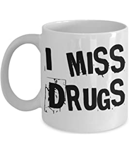 Amazoncom Funny Quotes Mug With Sayings I Miss Drugs Best Gift