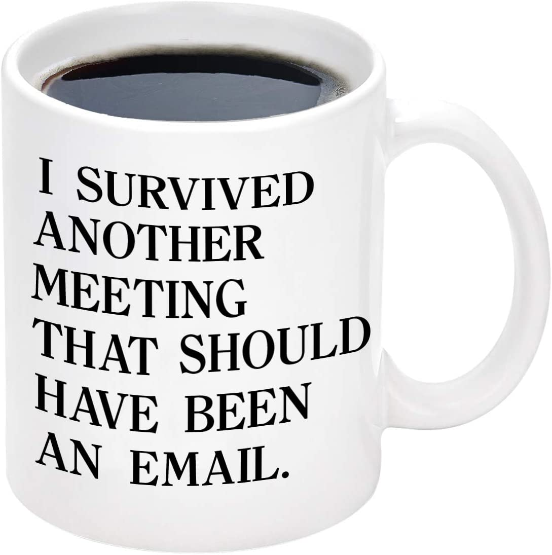 Email Mug I survived another meeting that should have been an email The Office Mug inspirational Mug Funny Coffee Mug for Boss Coworkers 11Oz