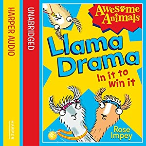 Llama Drama: In It to Win It! (Awesome Animals) Audiobook