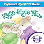 My Favorite Bedtime Stories: The Night-Night Song | Kim Mitzo Thompson,Karen Mitzo Hilderbrand,Twin Sisters