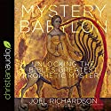 Mystery Babylon: Unlocking the Bible's Greatest Prophetic Mystery Audiobook by Joel Richardson Narrated by Joe Geoffrey