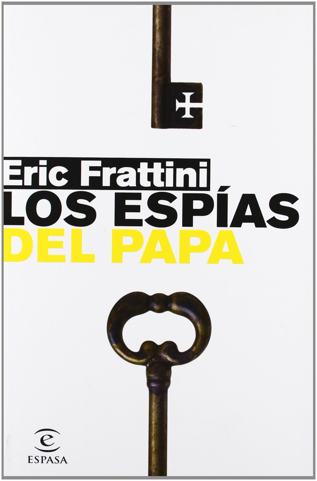 Los espías del papa (ESPASA HOY) Tapa blanda – 15 ene 2008 Eric Frattini 846702707X Christian - Historical Spanish: Adult Fiction