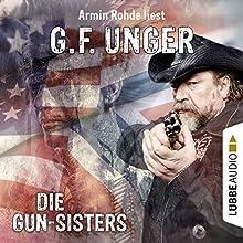 Die Gun-Sisters (G. F. Unger Western 6) Hörbuch von G. F. Unger Gesprochen von: Armin Rohde