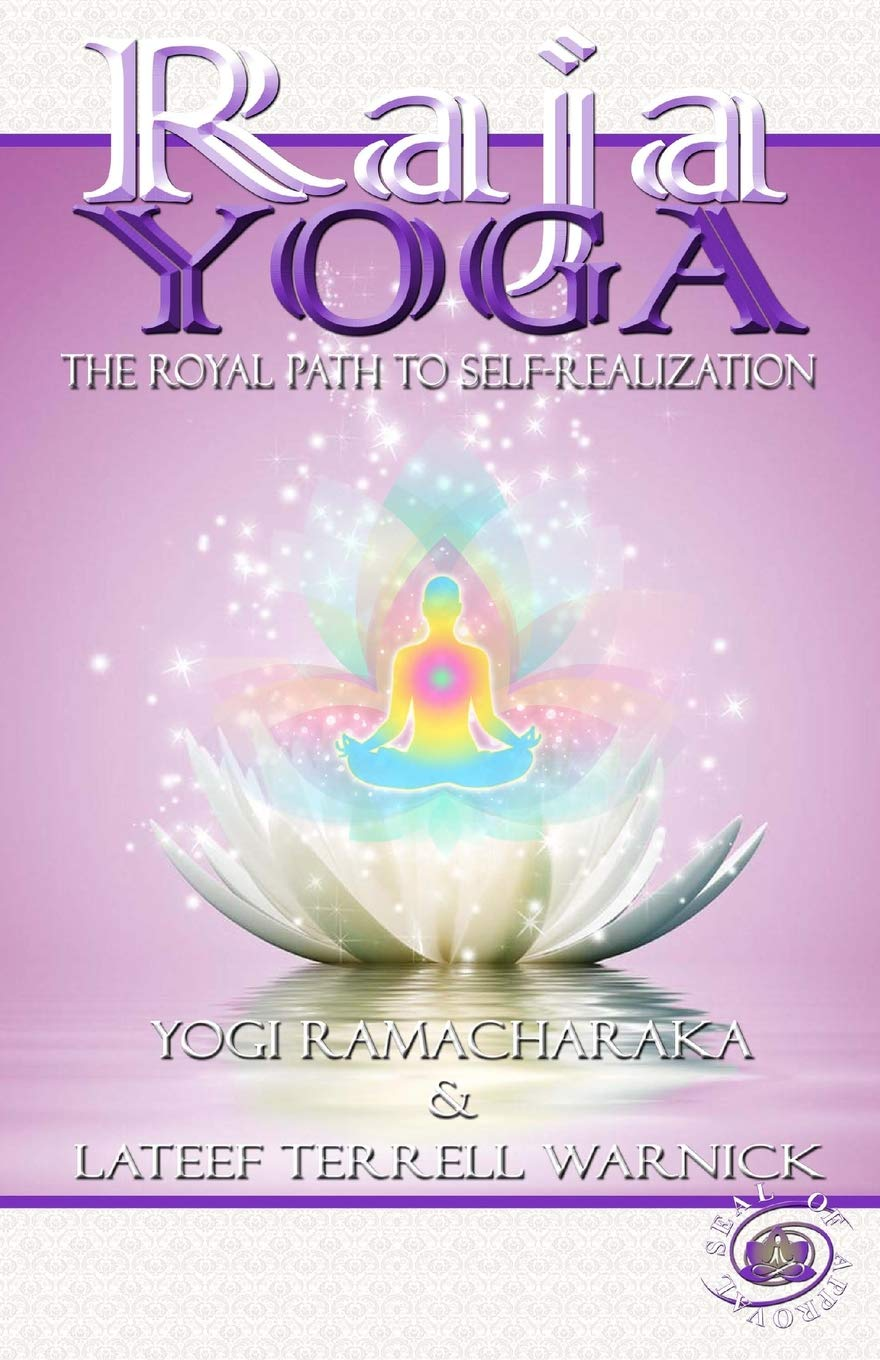 Raja Yoga: The Royal Path to Self-Realization (Volume 6 ...