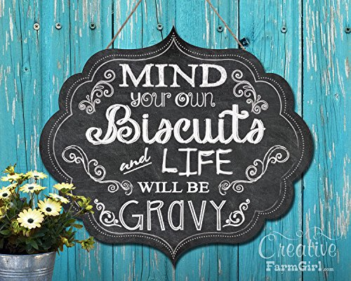 (Mind your own Biscuits and Life will be Gravy Chalkboard Sign)