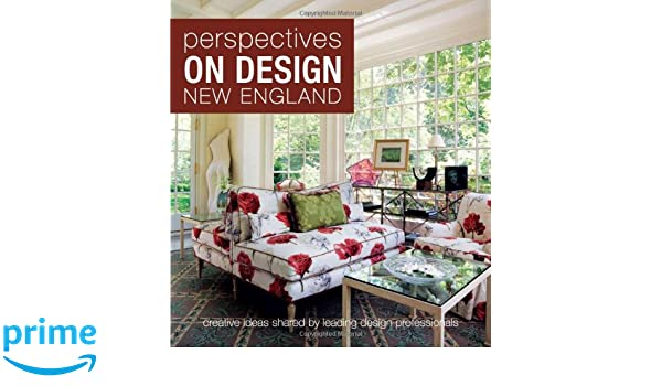 Perspectives on Design New England: Creative Ideas Shared by ...