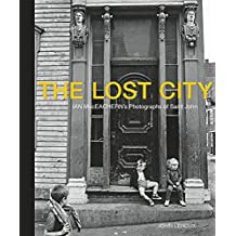 The Lost City: Ian MacEachern's Photographs of Saint John