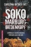 SOKO Marburg-Biedenkopf: Kriminelle Kurzgeschichten zwischen Lahn und Ohm (KBV-Krimi, Band 357)