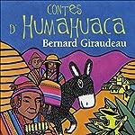 Contes d'Humahuaca | Bernard Giraudeau