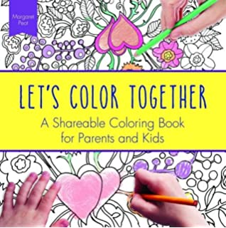 Lets Color Together A Shareable Coloring Book For Parents And Kids Adult Books