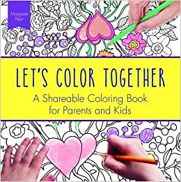 amazoncom lets color together a shareable coloring book for parents and kids adult coloring books 9781492635703 margaret peot books - Amazon Adult Coloring Books