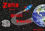 Zana and the Space Pirates (Zana's Space Adventures Book 1)