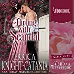 Flirting with Scandal: A Danby Regency Novella | Jerrica Knight-Catania
