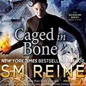 Caged in Bone: The Ascension Series Volume 4 | S M Reine