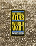 The Historical Atlas of World War I, Anthony Livesey and H. P. Willmott, 0805026517