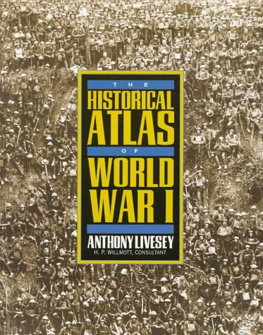 The Historical Atlas of World War I (Henry Holt Reference Book)