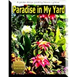 Paradise in My Yard: A Garden Design Guide Second Edition