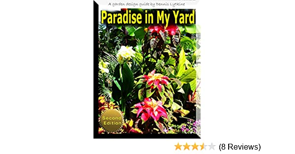 Paradise in My Yard: A Garden Design Guide Second Edition - Kindle ...