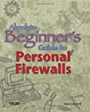 Absolute Beginner's Guide to Personal Firewalls, Jerry Lee Ford, 0789726254