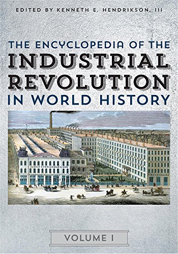 Download The Encyclopedia of the Industrial Revolution in World History: 3 Volumes Pdf