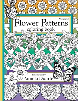 Amazon Flower Patterns Coloring Book Volume 2 9781540440372 Pamela Duarte Books