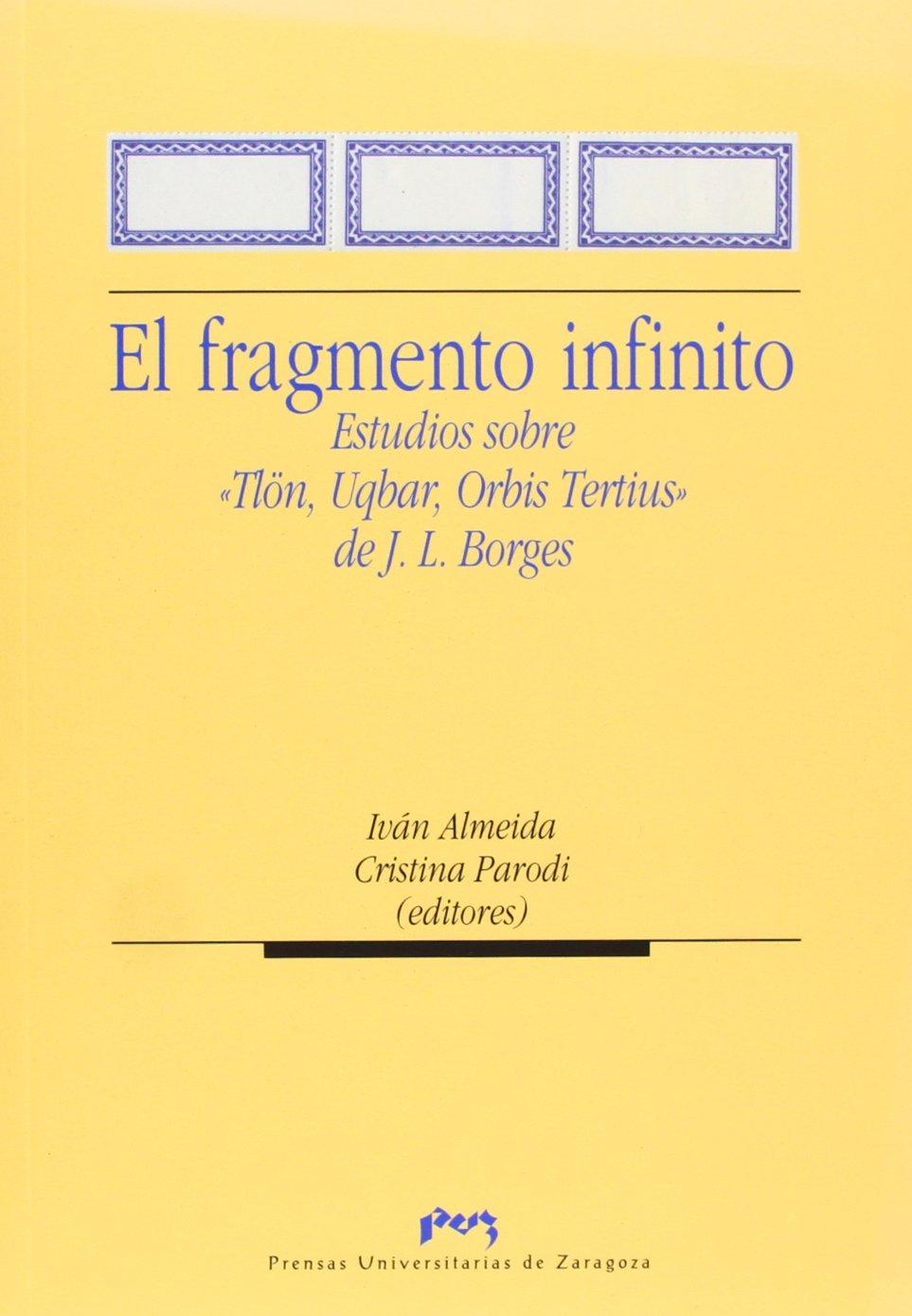 El fragmento infinito : estudios sobre