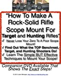 How To Make A Rock-Solid Riflescope Mount For Hunting And Target Rifles