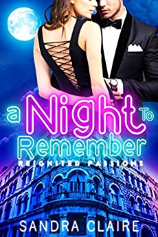 A Night To Remember (Reignited Passions Book 1) by [Claire, Sandra]