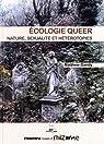 Ecologie queer : nature, sexualité et hétérotopie par Gandy