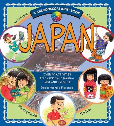 Download Japan: Over 40 Activities to Experience Japan - Past and Present (Kaleidoscope Kids) (A Kaleidoscope Kids Book) pdf