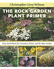 The Rock Garden Plant Primer: Easy, Small Plants for Containers, Patios, and the Open Garden