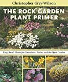 The Rock Garden Plant Primer, Christopher Grey-Wilson, 088192928X