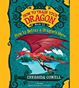 How to Train Your Dragon: How to Betray a Dragon's Hero | Cressida Cowell