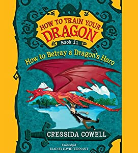 How to Train Your Dragon: How to Betray a Dragon's Hero Audiobook