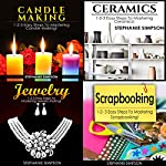 Candle Making & Ceramics & Jewelry & Scrapbooking: Book 2   Stephanie Simpson