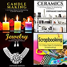 Candle Making & Ceramics & Jewelry & Scrapbooking: Book 2 Audiobook by Stephanie Simpson Narrated by Millian Quinteros